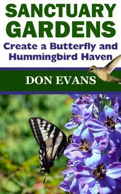 Sanctuary Gardens - Create a Butterfly and Hummingbird Haven (Gardening with Don) by Don Evans