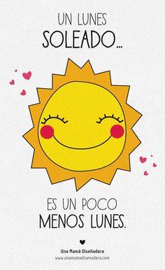 Un lunes soleado es un poco menos lunes ;) lune soleado, cita, mondays, frase, días mundo, quot, bueno días, feliz lune, cosa para