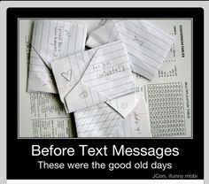 Before text messages - these were the good old days