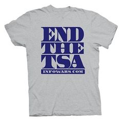 Wear this for the TSA OPT OUT Nov. 19-26th http://www.infowars.com/optout  End The TSA T-shirt