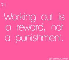 a reward not a punishment!