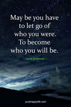 #life #quotes more on purehappylife.com - May be you have to let go of who you were..