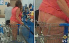 Meanwhile In Wal-Mart. Attention WalMart Shoppers, get your cell phone cameras ready for the crack shots you might sight in our various departments, riding carts, or cheekily hanging out. Thongs are flashing, unseemly marks are stinking. You can pinterest your pic, or Instagram or tumbler under humor because they wanted you to see it!  Full MooNs, 1/4 moons  they're flashing!! Pants are so overrated