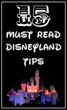 15 Must Know Disneyland Tips. Such a useful list!