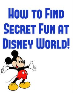All the secret things in Disney.