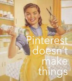 Pinterest-Doesn't-Make-Things  by Less Cake {more frosting} If you love pinterest... please take the time to read this!! :)
