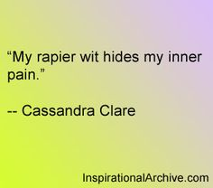 Cassandra Clare quote on wit and pain