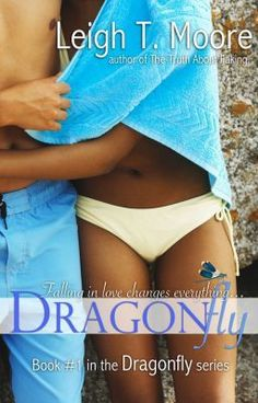 "*NOW ON WATTPAD! ""Dragonfly - Chapter 1"" by leightmoore - ""**Book 1 in the Amazon Bestselling Dragonfly Series** Copyright (c) Leigh Talbert Moore, 2013"