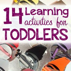 14 Learning Activities for Toddlers