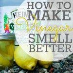How To: Make Vinegar Smell Better