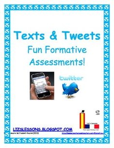 ites. Use student interest in texting and Twitter in order to get some quick formative assessment feedback through these two templates.