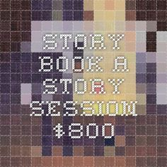 STORY - Book a Story Session $800