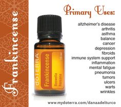 Frankincense is amazingly powerful! It regenerates healthy brain cells, tissue, cartilage, nerves and muscles. Many use Frankincense to help their body heal itself of uterine fibroids, arthritis, alzheimers, parkinsons, MS and so much more. Frankincense and lavender (with peppermint and/or past tense) have relieved people of migraines!