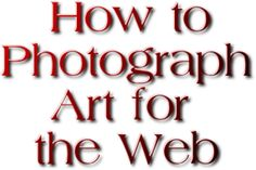 Setup for Photographing Art for the Web