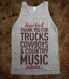 Dear Lord Thank You For Trucks Cowboys  Country Music - Country Style - Skreened T-shirts, Organic Shirts, Hoodies, Kids Tees, Baby One-Pieces and Tote Bags