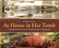 <2014 pin> At Home in Her Tomb - Lady Dai and the Ancient Chinese Treasures of Mawangdui by Christine Liu-Perkins. CONTENTS:  	Introduction: Face-to-Face with Lady Dai -- Excavation of a Time Capsule -- The Mysterious Cadaver -- A House Underground -- All the Comforts of Home -- Lady Dai's Silk Treasures -- Library of Silk and Bamboo -- Conclusion: Time Capsule of Mawangdui -- Historical Note: Legacy of the Qin and Han Dynasties -- Time Line -- Glossary.