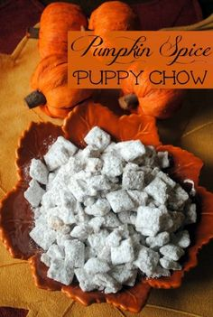 Pumpkin Spice Puppy Chow.  This will totally be worth three straight days on the treadmill. Because I'm going to eat THE WHOLE THING.