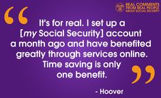 #RealQuotes from #RealPeople in our social media #community www.socialsecurity.gov/myaccount