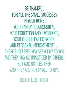 small successes | DIETER F. UCHTDORF QUOTE