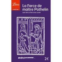 """""""La farce de Maître Pathelin"""" suivi de """"La farce de Maître Cuvier"""" d'un anonyme - THEATRE/LITTÉRATURE"""