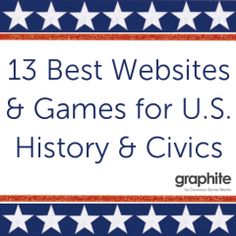 13 Best Websites and Games for U.S. History and Civics   graphite Blog