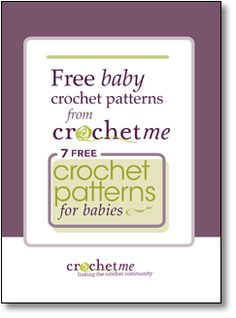 Free Baby Crochet Patterns from Crochet Me:  7 Free Crochet Patterns for Babies