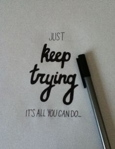Just keep trying... positive inspirational quotes #infertility www.rmany.com