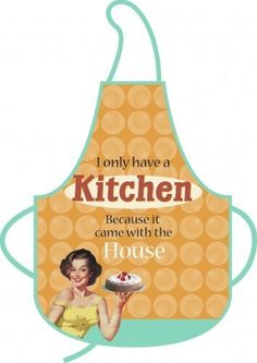 50's Retro Style Housewife Humor - Cooking Apron (I Only Have A Kitchen...) by Merchandiseonline, http://www.amazon.com/dp/B004FD6H46/ref=cm_sw_r_pi_dp_T-7uqb16M4ACS
