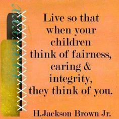 remember this, children, thought, parent, kids, life goals, quot, live, role models