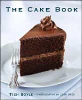 The Cake Book by Tish Boyle