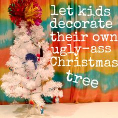 I don't like too much tacky shit on the family #tree. That's why my kids get their own damn tree where they can hang whatever fucking monstrosities they see fit. #WEALLWIN
