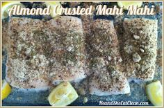 Clean Eat Recipe :: Almond Crusted Mahi Mahi