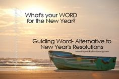 Alternative to New Year's Resolution- One Word/Guiding Word.