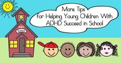 More Tips for Helping Young Children with ADHD Succeed in School