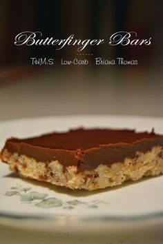 Butterfinger Bars (S) - a healthy, low-carb rendition of one of my favorite desserts of all time!!!  Really easy, makes a 9x13 pan...and really, really yummy.