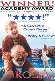KOLYA (1996) A middle-aged bachelor musician's life changes when he's left with a five- year-old boy who doesn't speak his language.