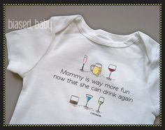 Mommy Is Way More Fun Now That She Can Drink Again Onesie - Funny Baby Gift. $16.00, via Etsy.
