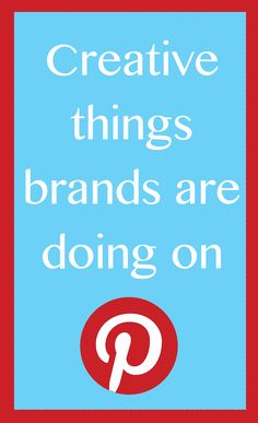 Creative things brands are doing on Pinterest | HelloSociety Blog #pinterestcases #pinterestparaempresas