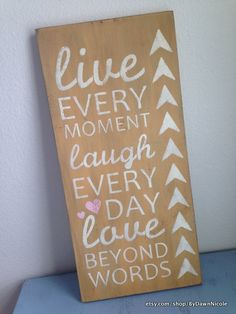 Live Every Moment 12x24 Wood Sign