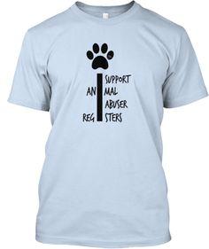 Animal Abuser Registers | Teespring