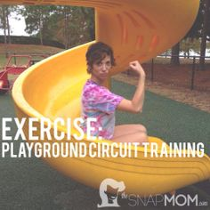 Exercise: Playground Circuit Training | The Snap Mom