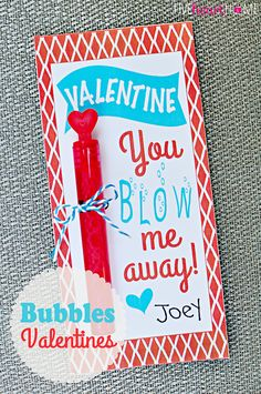 Bubbles Valentines FREE Printable: Valentine, You Blow Me Away!