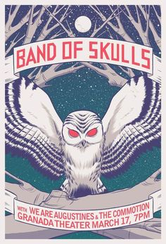 granada theater, owl, band of skulls poster, music poster, gig poster, robert wilson, skull poster, posters, concert poster