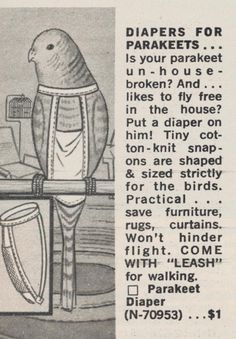 Diapers For Parakeets…Part 1 in a series of things available in the Christmas 1964 Spencer Gifts catalog.