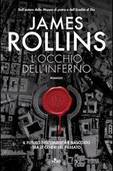 """James Rollins torna con un nuovo romanzo ricco di suspense: """"L'occhio dell'inferno""""."""