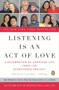 listening is an act of love  piled by david isay story corps more