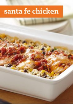 Santa Fe Chicken – This is what happens when a good ol' chicken casserole takes a trip to the land of enchantment. You get an easy dish with cheesy rice and a spicy kick.