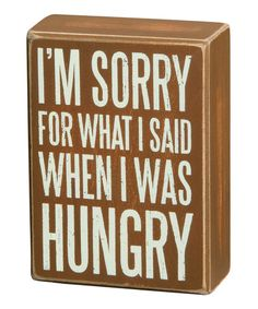 'I'm Sorry' Box Sign - We need this for our house haha. $8.99