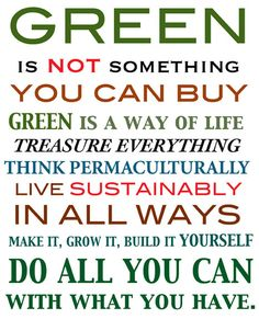 Green is a way of life...