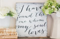 I have found the one whom my soul loves   hand painted and distressed to add a vintage feel. perfect addition to any gallery wall or to dress up a shelf